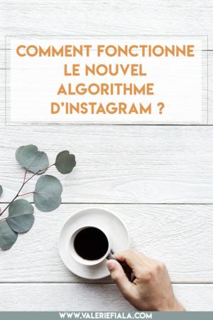 COMMENT FONCTIONNE LE NOUVEL ALGORITHME D'INSTAGRAM ?